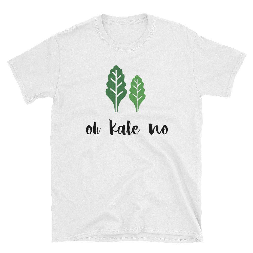 Oh Kale No Vegan Vegetarian Vegan Sayings Funny Kale Shirt Short Sleeve Unisex T Shirt Kale Shirt Vegan Clothing Vegan Fashion
