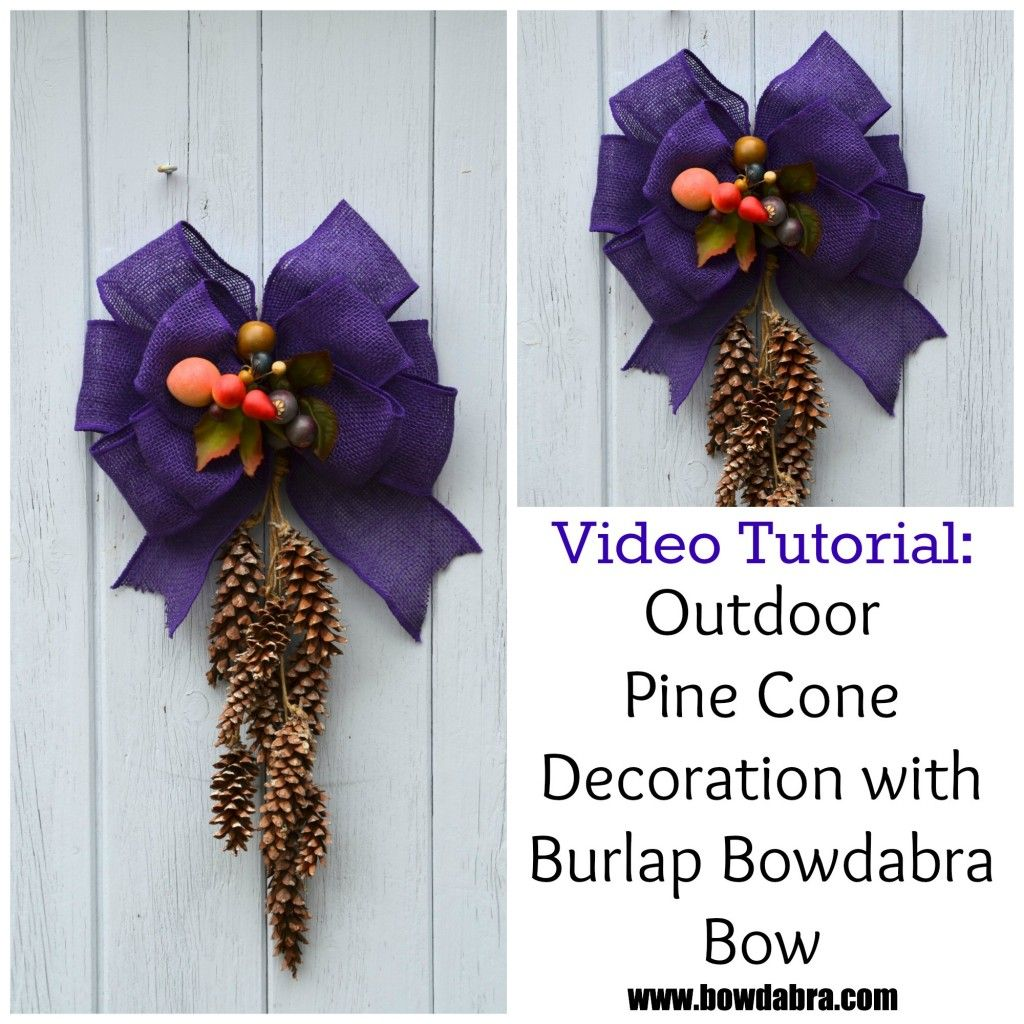 DIY Outdoor Pine Cone Decoration with Burlap Bowdabra Bow