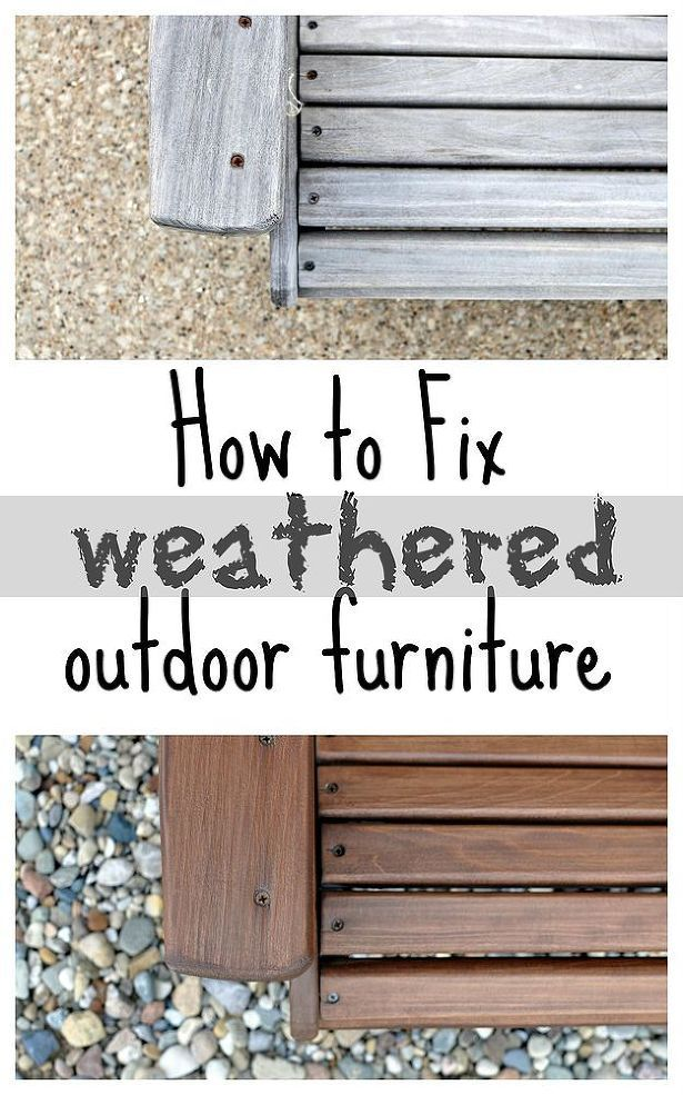 How To Fix Weathered Outdoor Furniture Wooden Patio Furniture Wood Patio Furniture Outdoor Wood Furniture