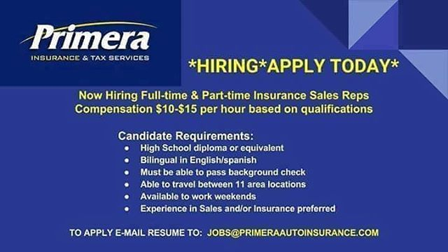 PRIMERA INSURANCE \ TAX SERVICES IS HIRING!!!! PLEASE SEND RESUMES - send resume to jobs