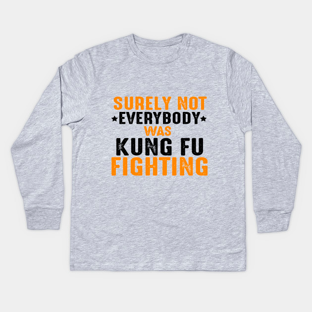 Best #gift for #kungfu #fighter on Unique, great looking and 100% custom designed for a great gift for men #shirt. This cute #tee features a #funny design for kung fu #fighting showing an #Awesome #motivational #quote Surely Not Everybody Was Kung Fu Fighting . Makes a great gift for him, your #boyfriend, #brother, best #friend or your #husband or #fiance as a #birthday or also can be best #valentines #gifts for him!