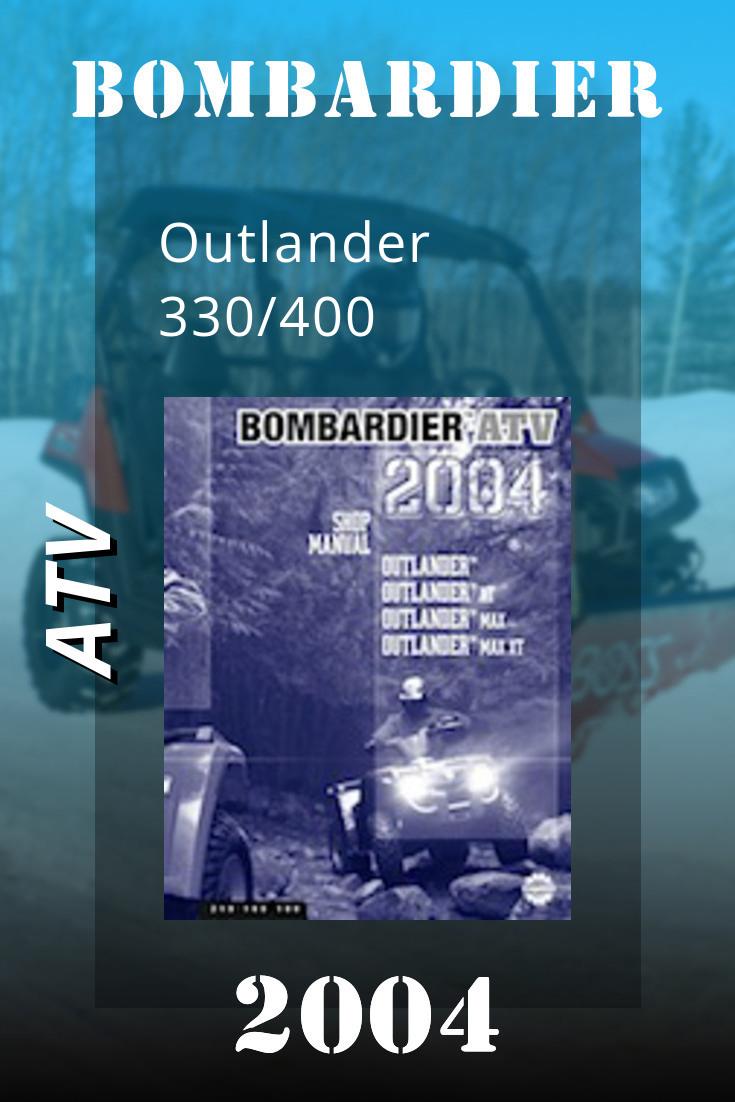 2004 Bombardier Outlander 330 400 Factory Service Manual 219 100 187 Repair Manuals Rally Manual
