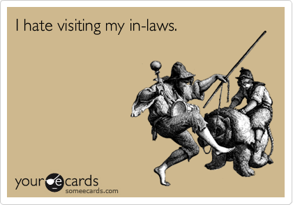 visiting inlaws | Funny Confession Ecard: I hate visiting my