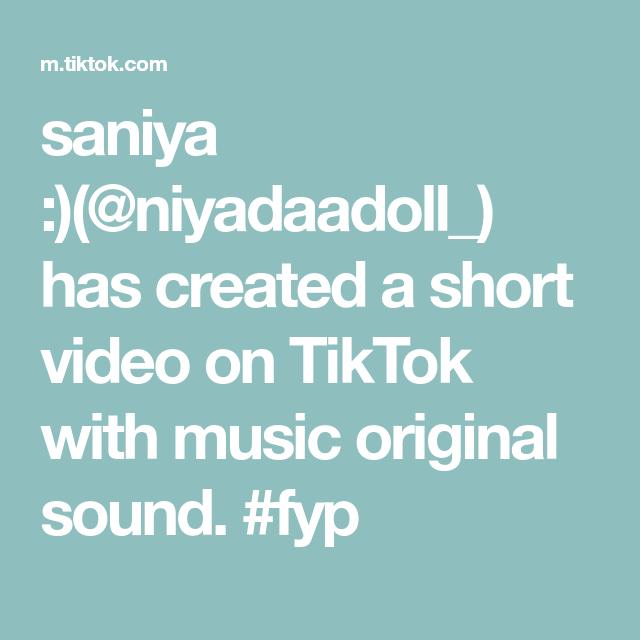Saniya Niyadaadoll Has Created A Short Video On Tiktok With Music Original Sound Fyp The Originals U Tube Music