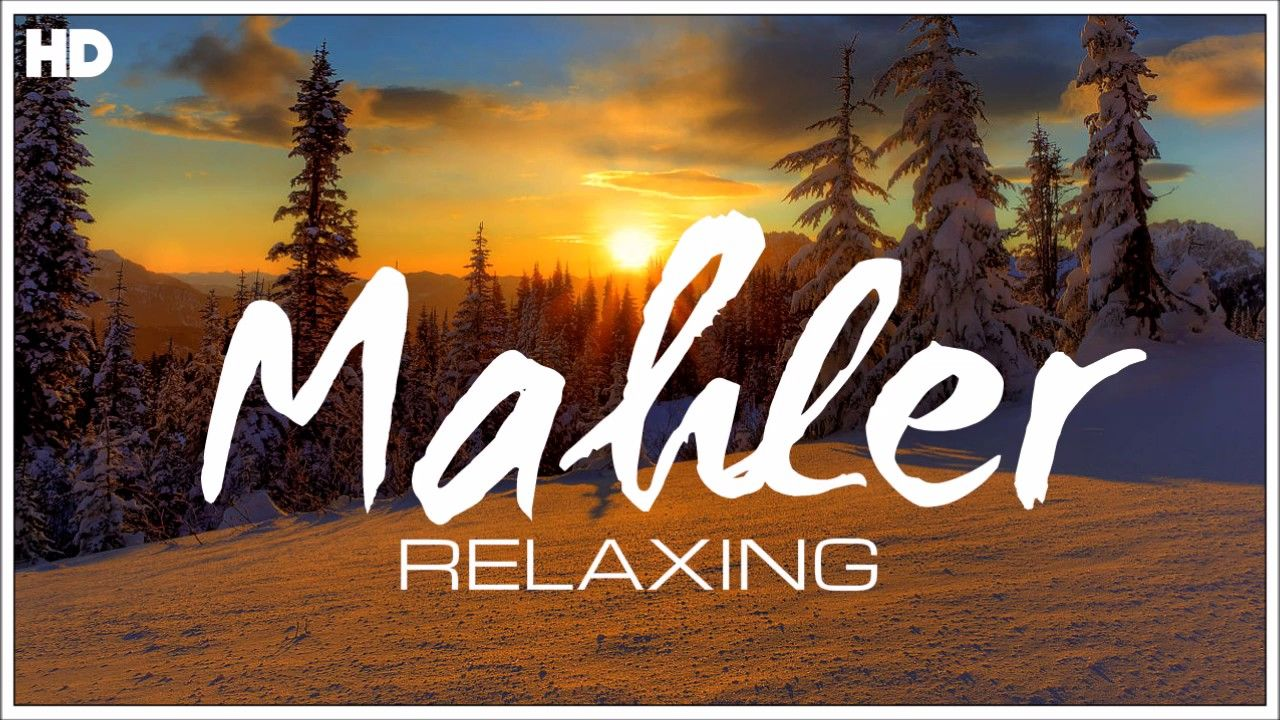 The Best Relaxing Classical Music Ever By Mahler Relaxation