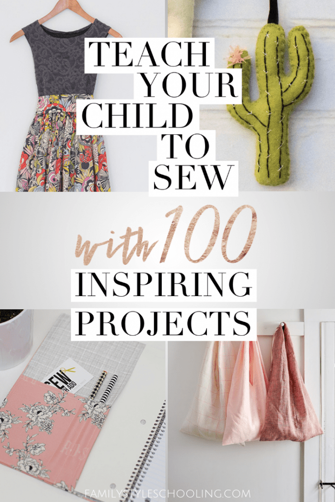 Teach Your Child to Sew with 100 Inspiring Projects - Family Style Schooling -   19 diy 100 inspiration ideas