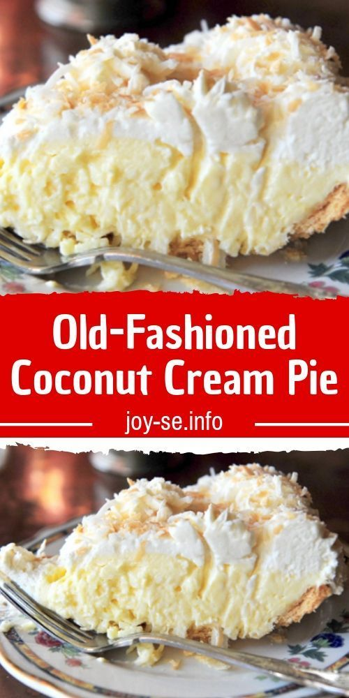 Old-Fashioned Coconut Cream Pie Old-Fashioned Coconut Cream Pie - This is a tried-and-true, old-fas