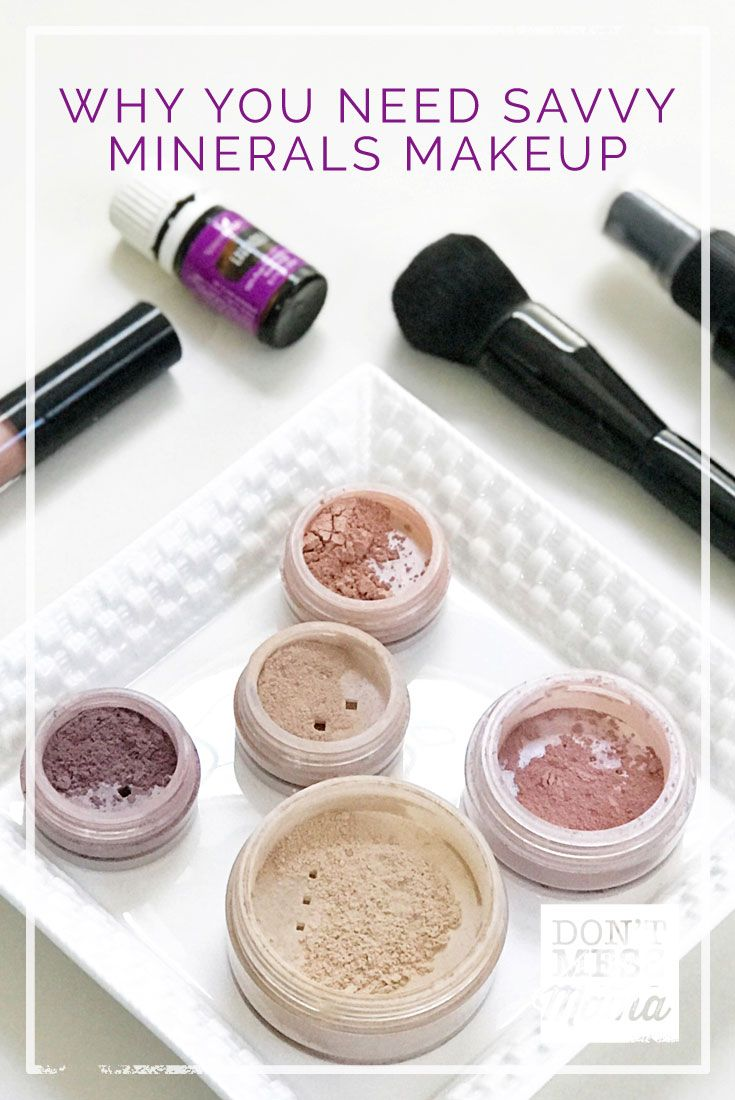 Why You Need Savvy Minerals Makeup Savvy minerals