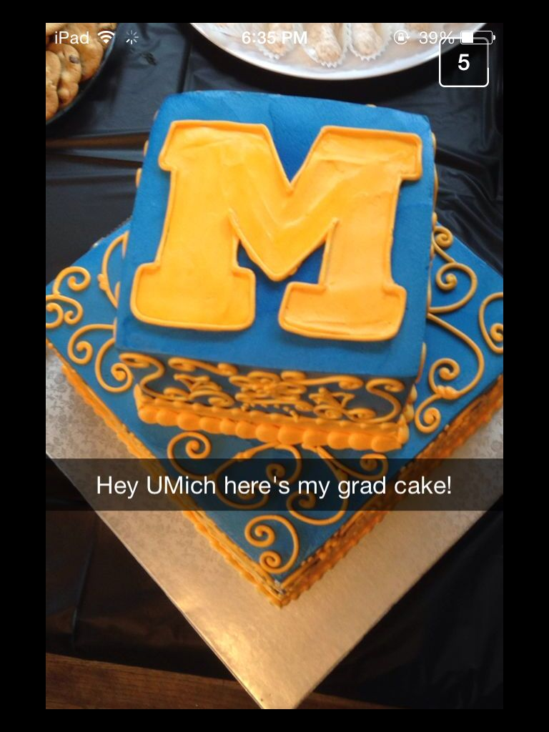 Umich graduation cake sent from one of our Snapchat followers ...