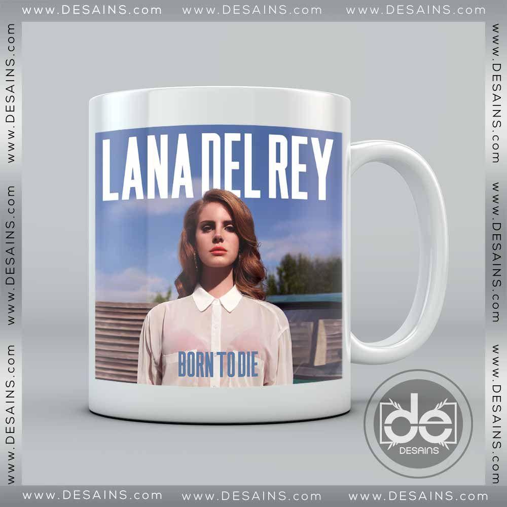 Buy Coffee Mug Born To Die Lana Del Rey Custom Mugs