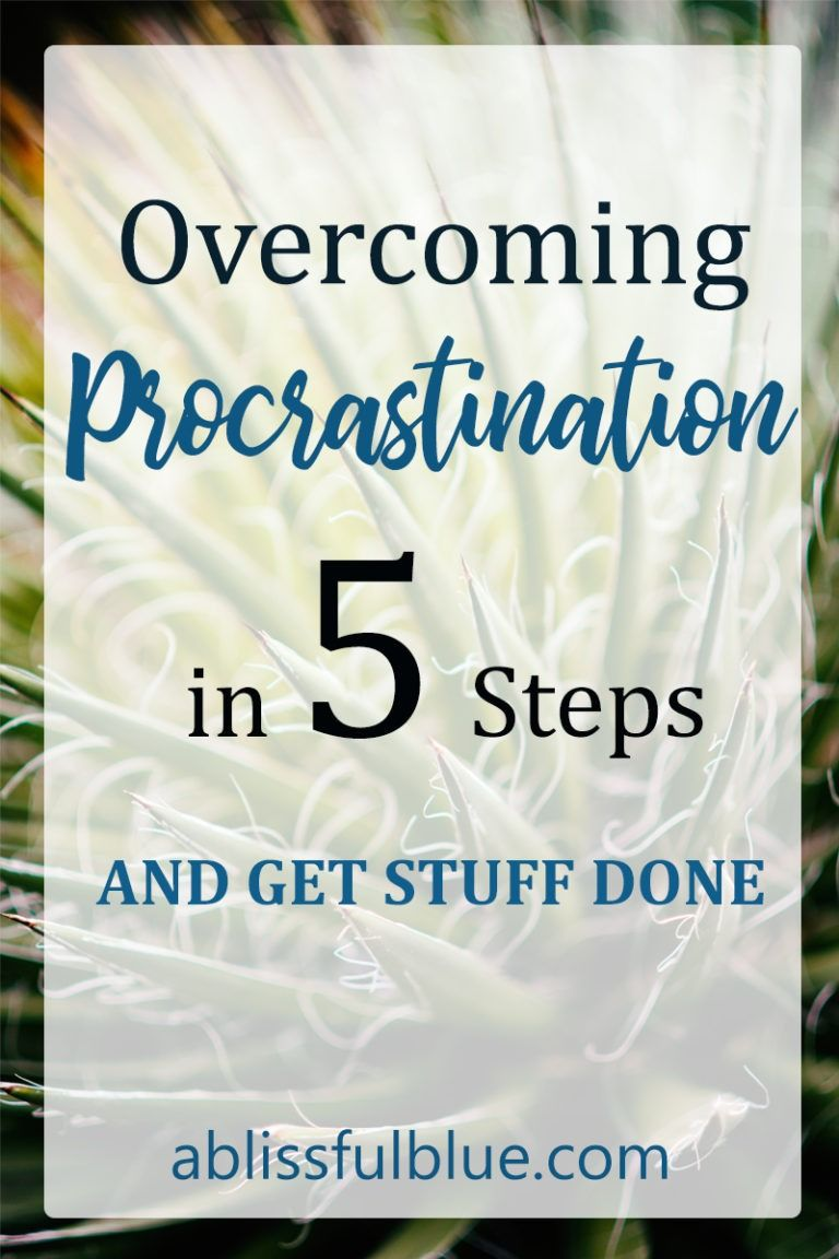 Procrastination In 5 Steps A Blissful Blue