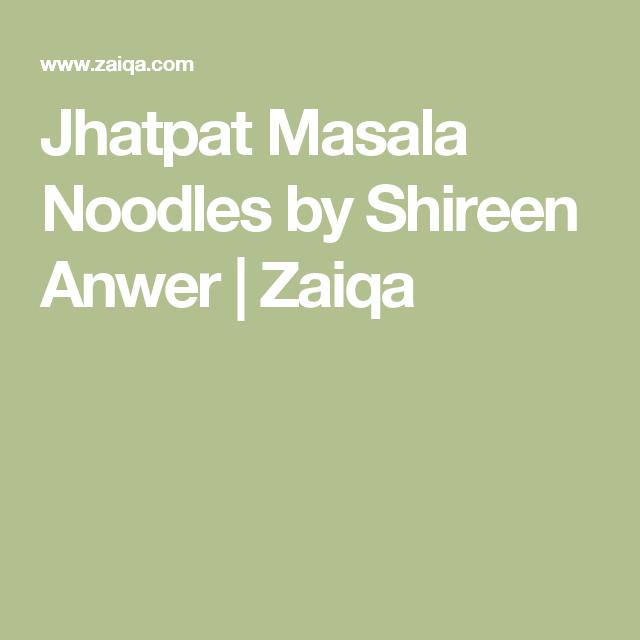 Jhatpat Masala Noodles by Shireen Anwer | Zaiqa