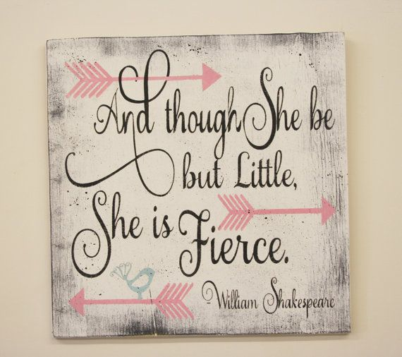 Girls Wall Art Nursery Wall Decor And Though She Be But Little She Is Fierce Wood Sign Shabby Chic Nursery Vintage Nursery Handmade