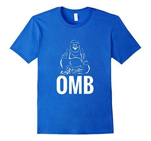 bdc187cec OMB T-Shirt | Oh My Buddha Shirt | Clothes | Shirts, T shirt, Soccer ...