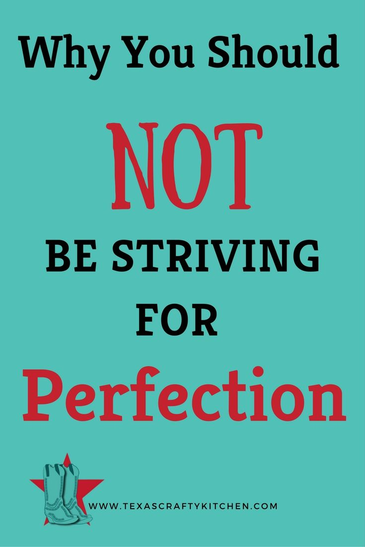 Why You Should Not Be Striving For Perfection Family