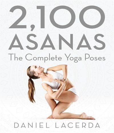 2100 asanas the complete yoga poses  yoga poses asana