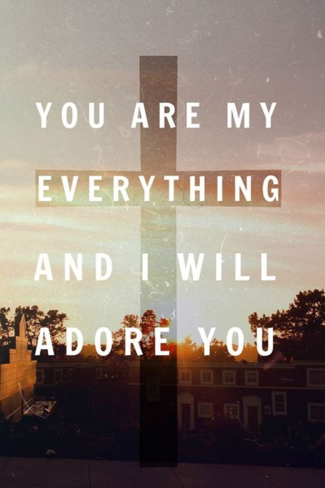 God You Are My Everything Revelation Song You Are My Everything Christian Quotes