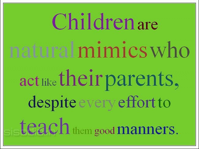 Quotes Find Children Are Natural Mimics Who Act Like Their
