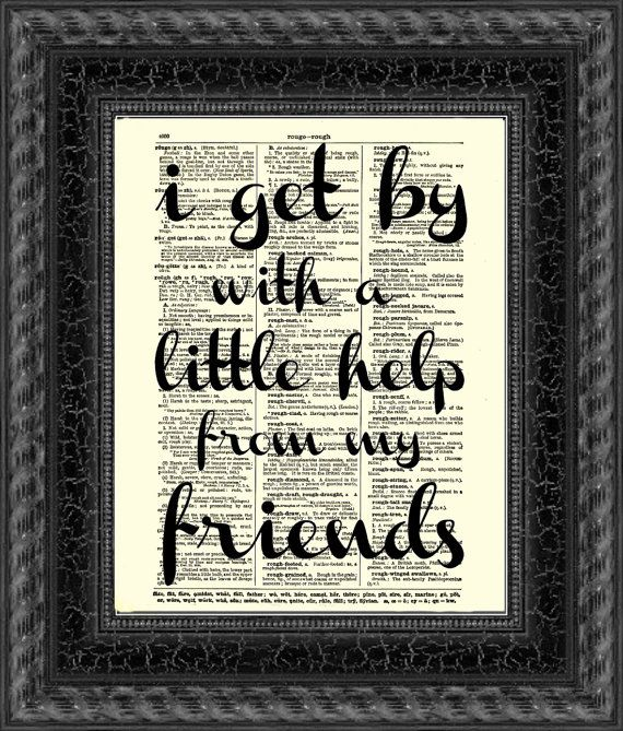 I Get By With A Little Help From My Friends Quote Printed On An 1897 Dictionary Page Wall Decor Social Distancing Gift