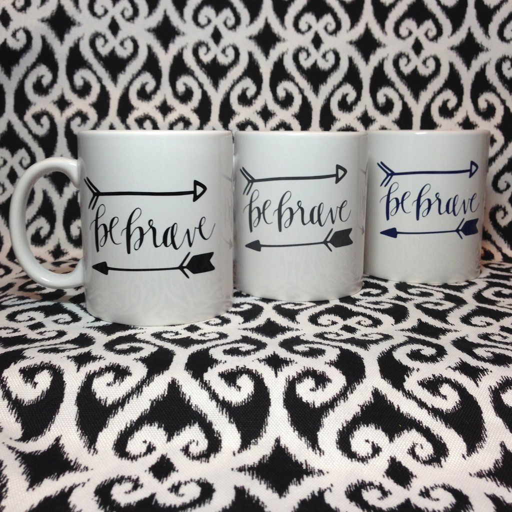 be brave coffee mug, Handmade, Valentines Day Gifts, gift for him, gift for her, wedding gifts, graduation gifts, birthday gifts, mothers day gifts, fathers day gifts