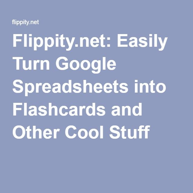 Flippitynet Easily Turn Google Spreadsheets into Flashcards and - google spreadsheets