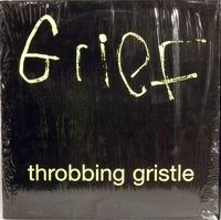 Throbbing Gristle - Grief