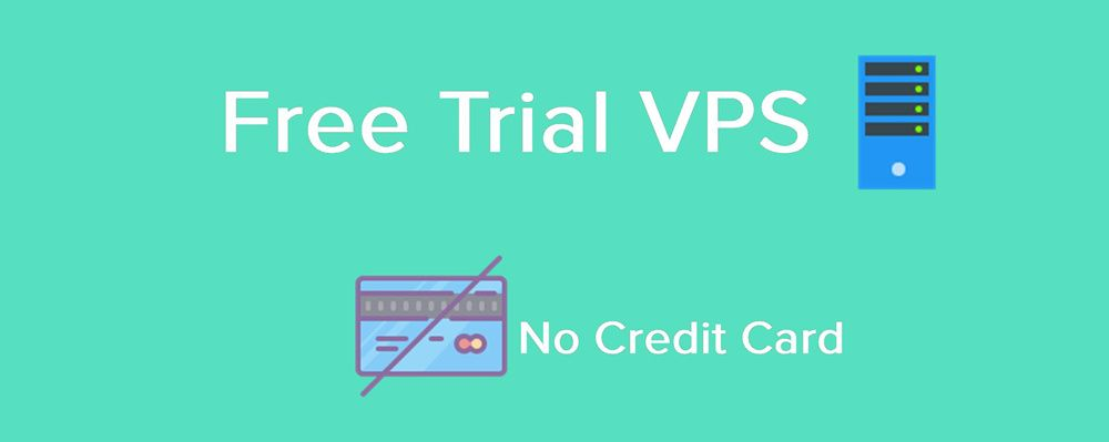 8 Best VPS Free Trial NO Credit Card Required 2018