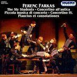 Ferenc Farkas: The Sly Students; Concertino all'antica; Piccola musica di concerto; Concertino IV [CD], 00000000000481614