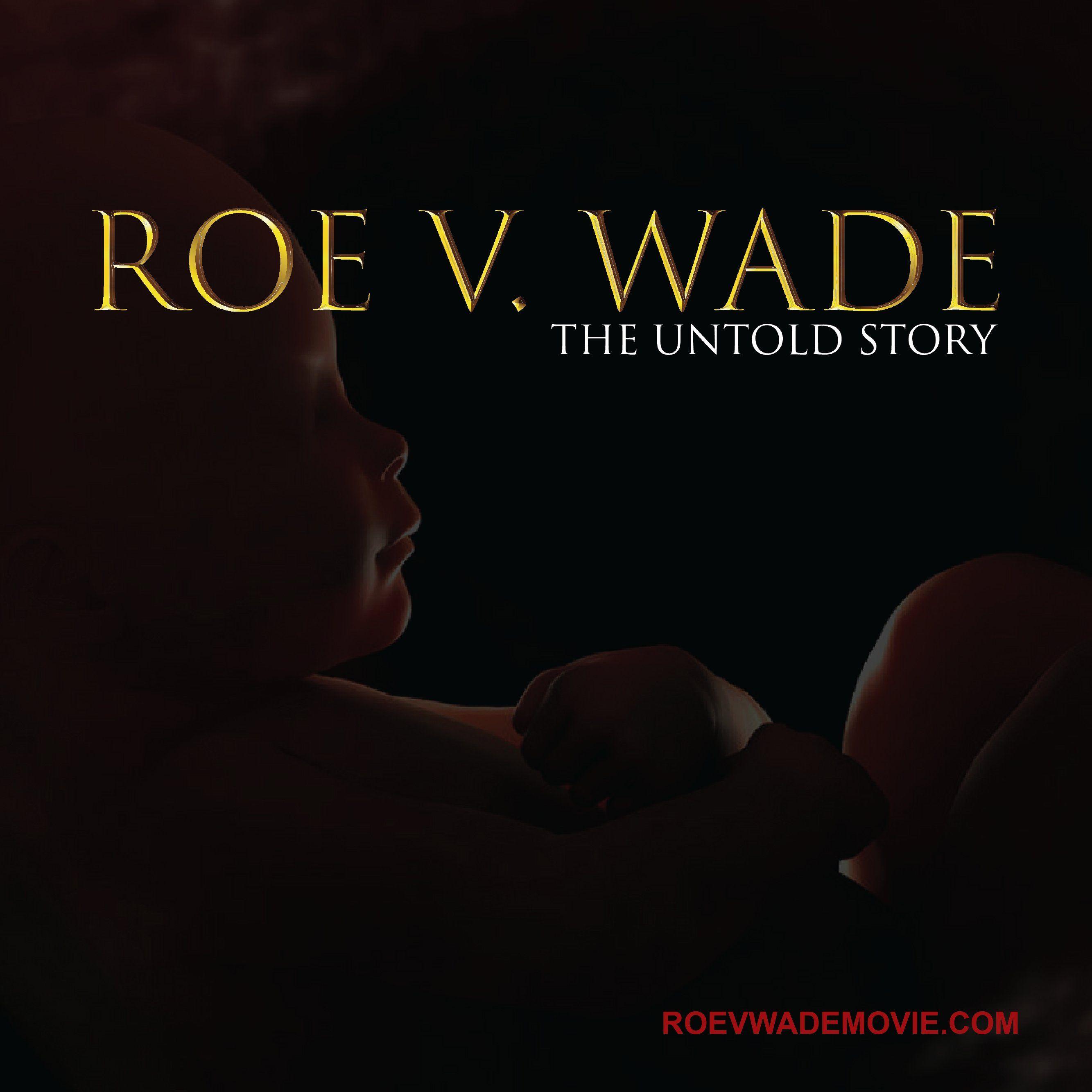 ROE V. WADE the Movie FreeStartr RoevWadeMovie https