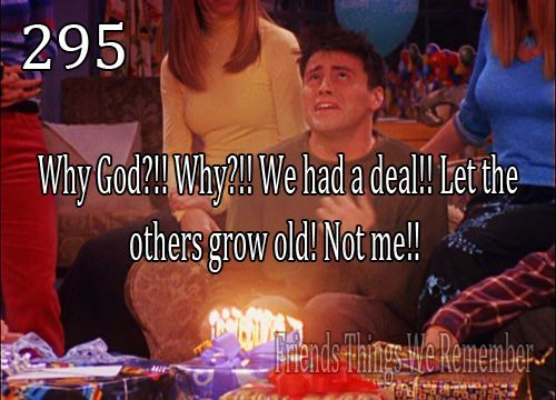 Joey Tribbiani Birthday Quotes Friends | Funny | Friends tv