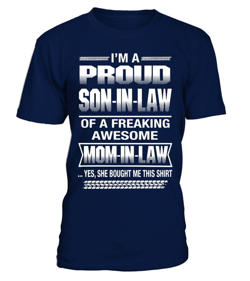 Proud Son In Law Of Awesome Mom In Law T-Shirt  Funny proud son of awesome mom T-shirt, Best proud son of awesome mom T-shirt