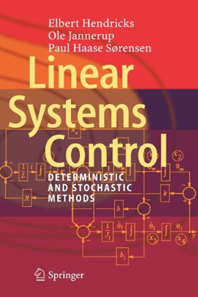 2008 Linear Systems Control Deterministic And Stochastic Methods By Elbert Hendricks Springer With Images Linear System Systems Theory Control Theory