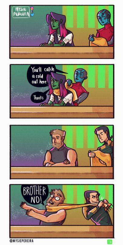 I think me and my sis are Thor and Loki (I'm Loki)