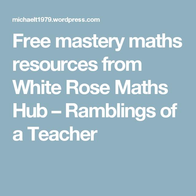 Free mastery maths resources from White Rose Maths Hub – Ramblings ...