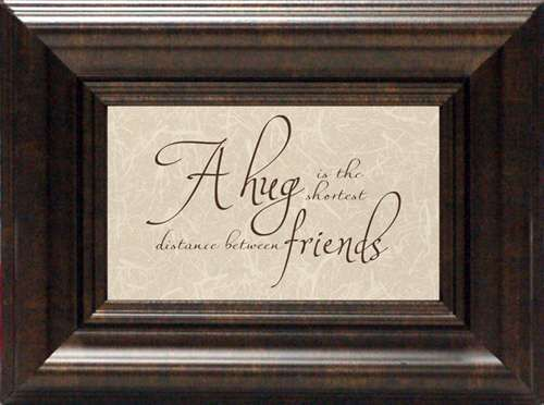 A Hug is the shortest distance between Friends wholesale framed ...