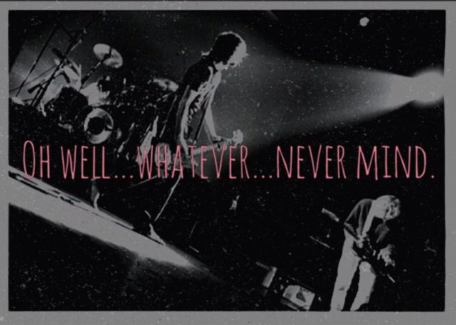Nirvana. Simple and straight to the point. Oh well...whatever...never mind.