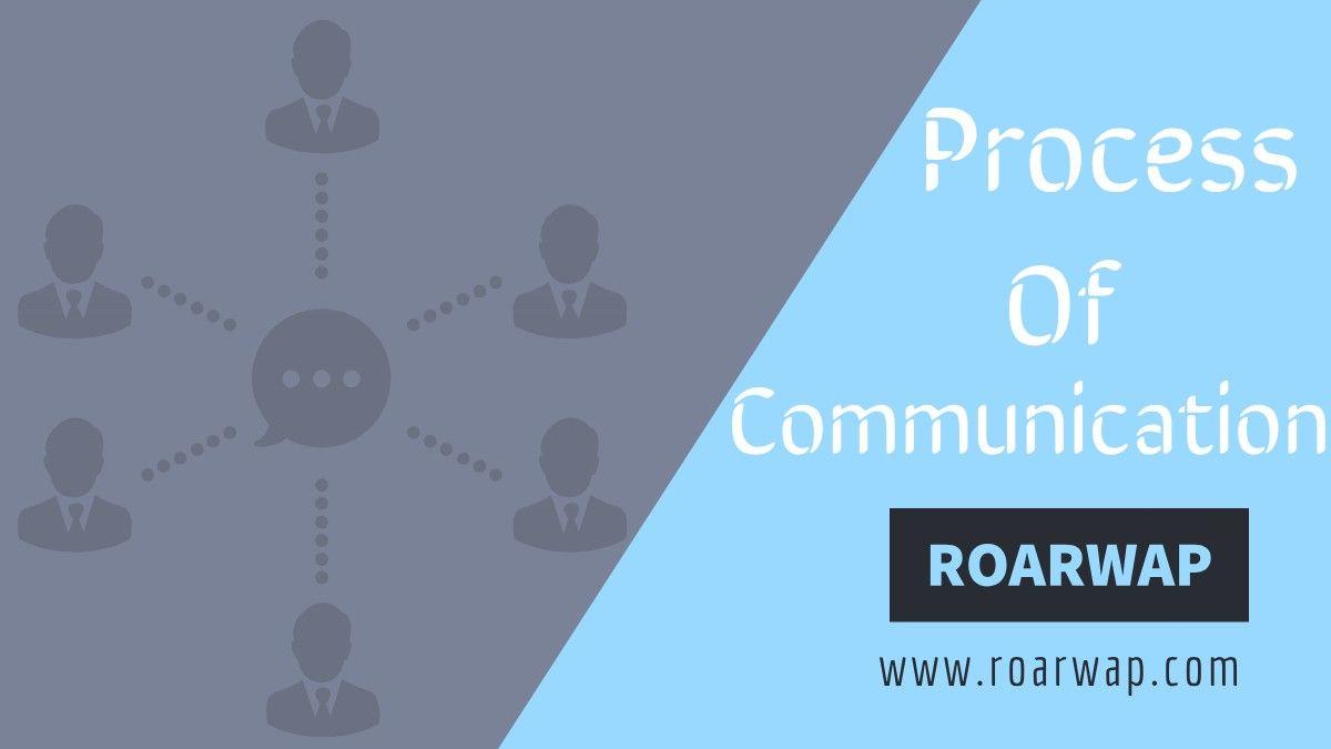 Process Of Communication Business Communication Communication Process Communication
