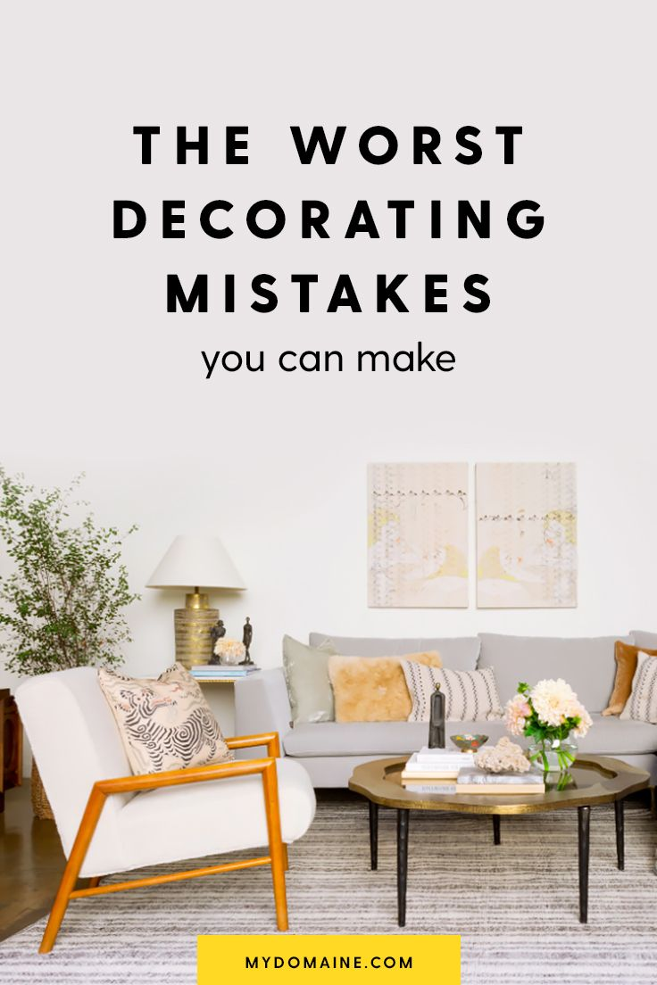 Interior Designers Share The Biggest Decorating Mistakes Theyve Ever Made And How You