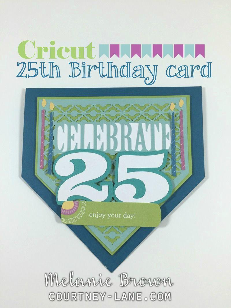 Cricut 25th Birthday Card