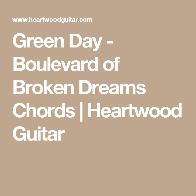 Green Day - Boulevard of Broken Dreams Chords | Heartwood Guitar ...