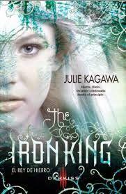 La Guardia de Los Libros : The Iron King, Saga Iron Fey 1, Julie Kagawa