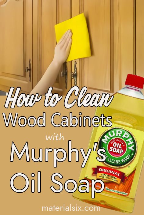 How to Clean Wood Cabinets with Murphy's Oil Soap - MaterialSix.com