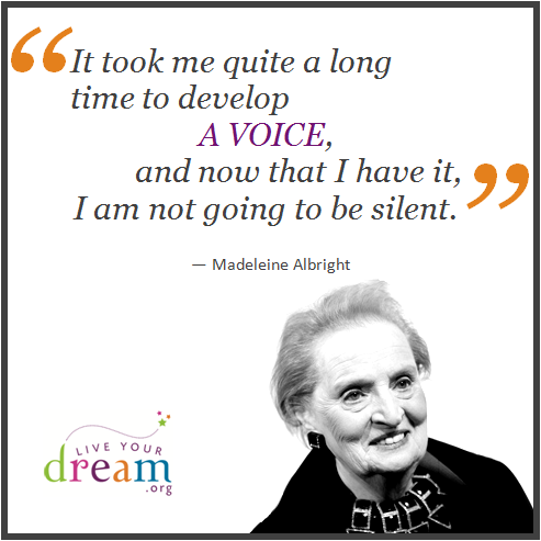 Madeleine Albright Quotes Classy It Took Me Quite A Long Time To Develop A Voice And Now That I Have .
