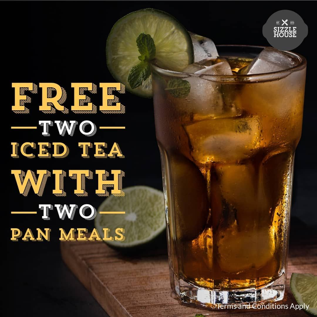 One of the best things to complete your meal is iced-tea, and guess what? We are giving 2 free iced tea with two pan meals! only at sizzlehouse