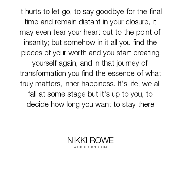 Nikki Rowe It Hurts To Let Go To Say Goodbye For The Final Time