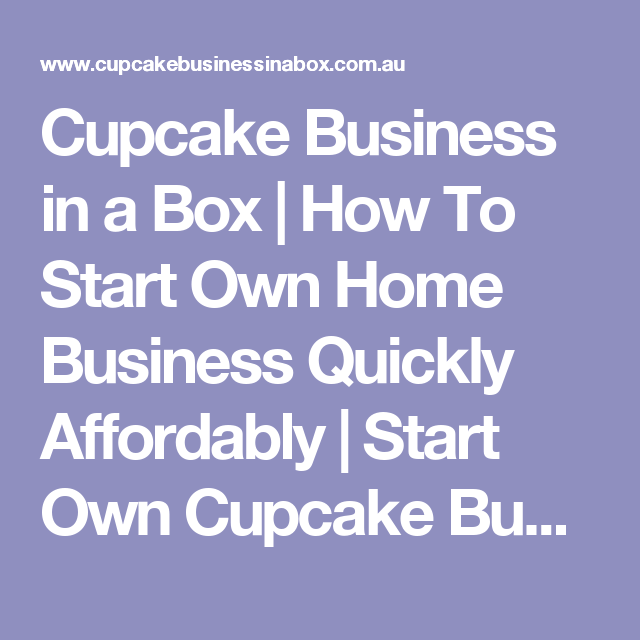 Cupcake Business In A Box How To Start Own Home Business Quickly