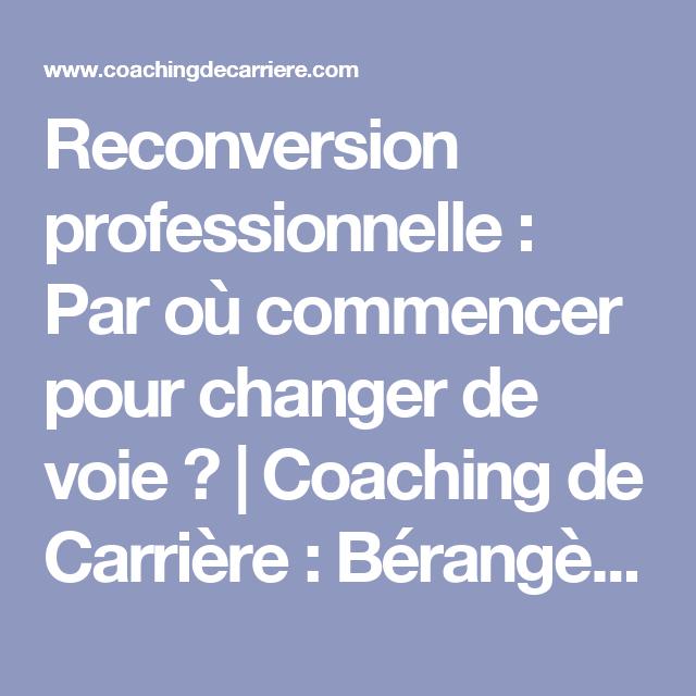 Reconversion professionnelle : Par où commencer pour changer de voie ? | Coaching de Carrière : Bérangère Touchemann