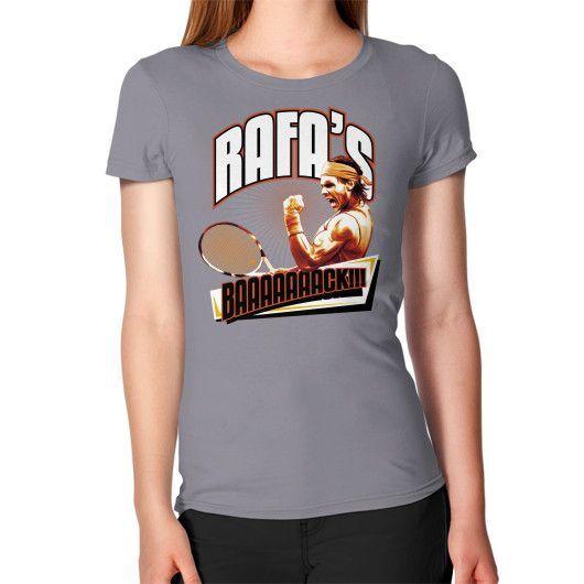 RAFA'S BAAAAAAACK!!! Women's T-Shirt