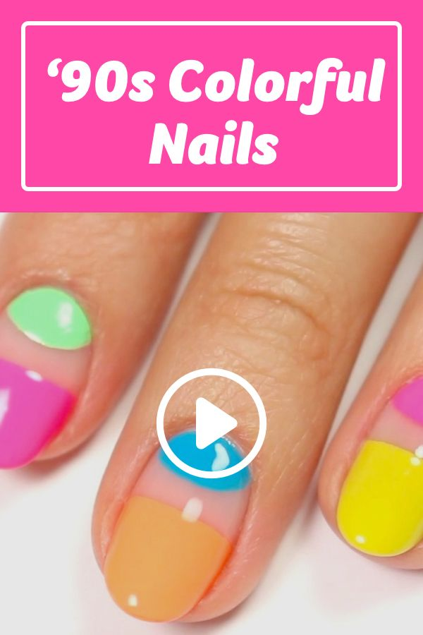How To Get A Colorful 90s Manicure Nailart Naildiy Naildesign