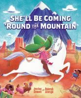She Ll Be Coming Round The Mountain By Jonathan Emmett Picture